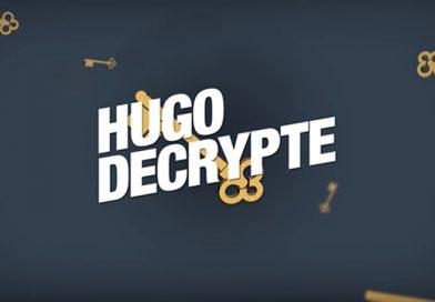 Hugo décrypte
